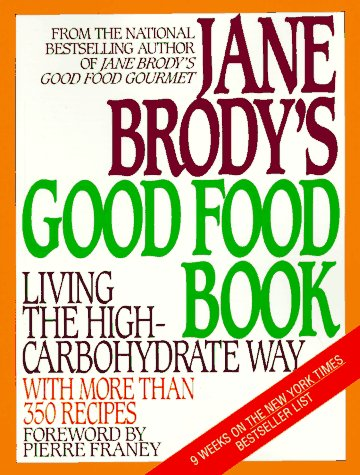 9780553346183: Jane Brody's Good Food Book: Living the High-Carbohydrate Way