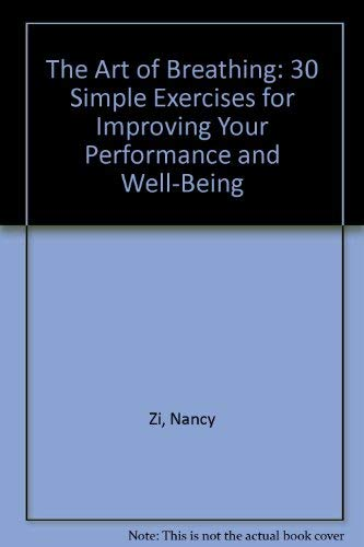 9780553346268: The Art of Breathing: 30 Simple Exercises for Improving Your Performance and Well-Being
