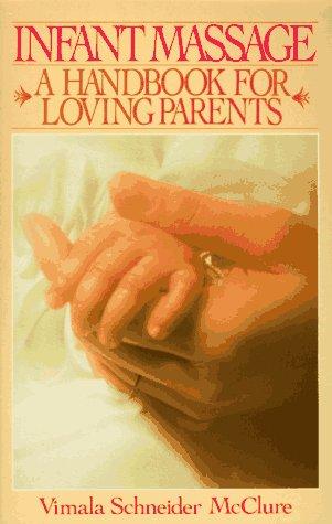 9780553346329: Infant Massage: A Handbook For Loving Parents
