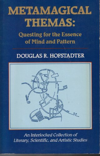 9780553346831: Metamagical Themas: Questing for the Essence of Mind and Pattern