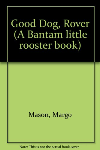 9780553347241: GOOD DOG, ROVER (Little Rooster Read-A-Story)