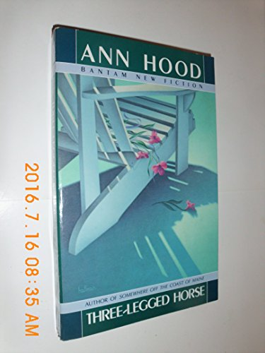THREE-LEGGED HORSE (Bantam New Fiction): Hood, Ann