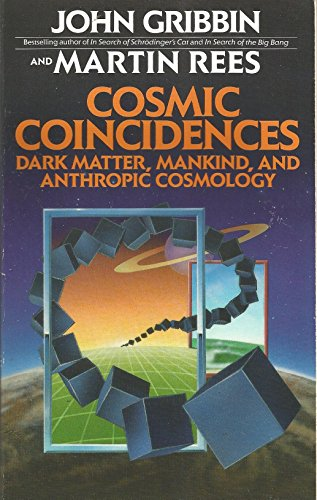 9780553347401: Cosmic Coincidences: Dark Matter, Mankind, and Anthropic Cosmology