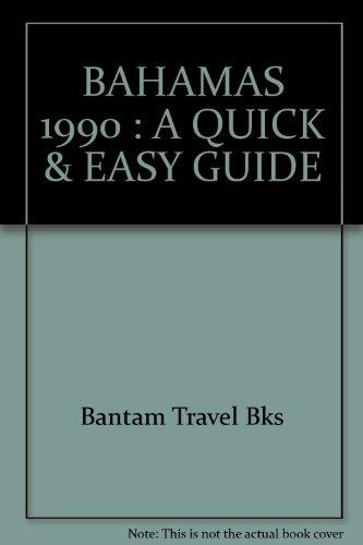 Bahamas 1990: A Quick & Easy Guide: Bks, Bantam Travel