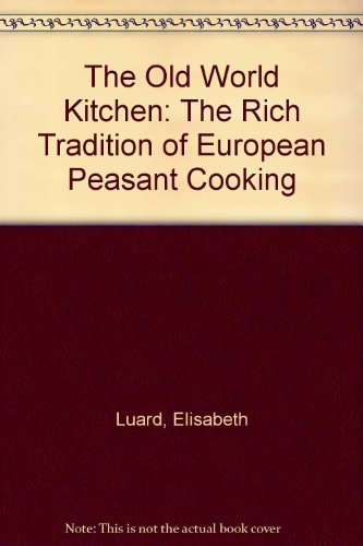 9780553347609: The Old World Kitchen (1st Trade Paperback Edition)