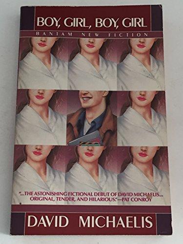 BOY, GIRL, BOY, GIRL (Bantam new fiction): Michaelis, David