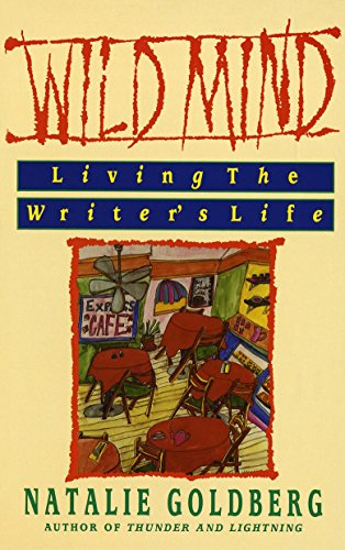 9780553347753: Wild Mind: Living the Writer's Life