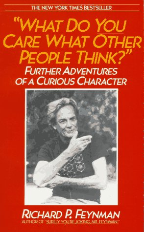9780553347845: What Do You Care What Other People Think? Further Adventures of a Curious Character