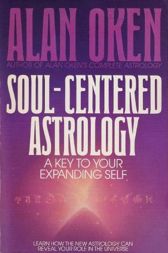 9780553348330: Soul-Centered Astrology: A Key to Your Expanding Self