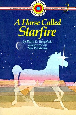 Horse Called Starfire Bank Street Reader: Betty Boegehold