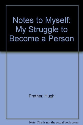Notes to Myself: Prather, Hugh