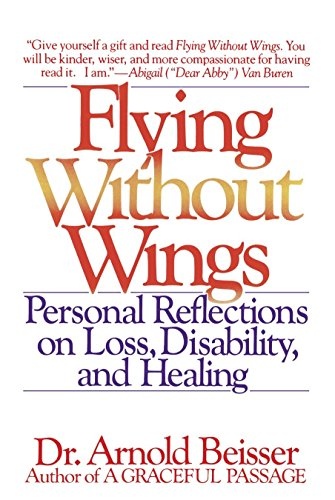 9780553348682: Flying Without Wings: Personal Reflections on Loss, Disability, and Healing
