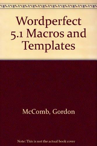 WORDPERFECT 5.1 MACROS & TEMPL: Gordon McComb