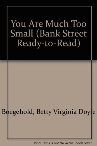 9780553349252: You Are Much Too Small (Bank Street Ready-to-Read, Level 2)