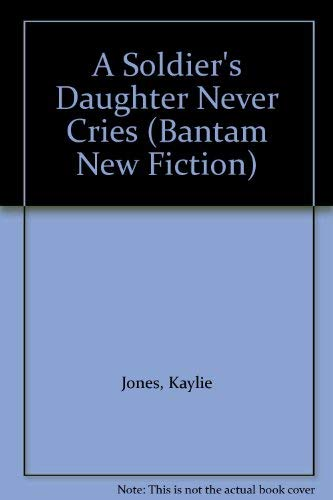 9780553349306: A Soldier's Daughter Never Cries (Bantam New Fiction)