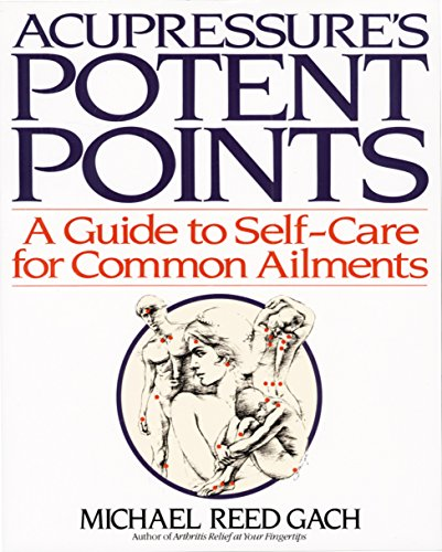 9780553349702: Acupressure's Potent Points: A Guide to Self-Care for Common Ailments