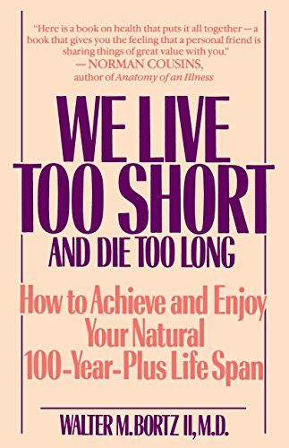 9780553351934: We Live Too Short and Die Too Long