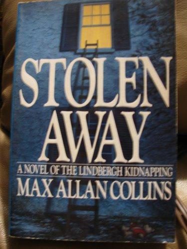 STOLEN AWAY: A NOVEL OF THE LINDBERGH