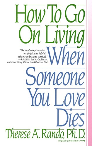 9780553352696: How To Go On Living When Someone You Love Dies