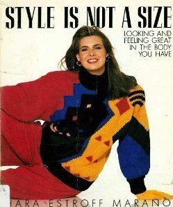 9780553352702: Style Is Not a Size: Looking and Feeling Great in the Body You Have