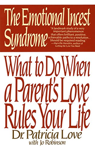 9780553352757: The Emotional Incest Syndrome: What to Do When a Parent's Love Rules Your Life