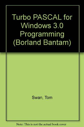TURBO PASCAL FOR WINDOWS 3.0 P (Borland: Swan, Tom