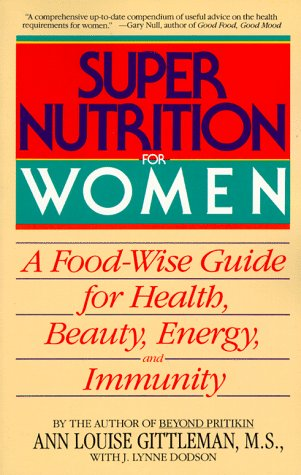 9780553353280: Super Nutrition for Women: A Food-Wise Guide for Health, Beauty, Energy, and Immunity