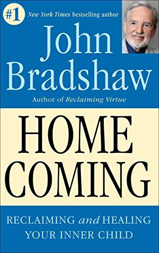 Homecoming: Reclaiming and Championing Your Inner Child: Bradshaw, John