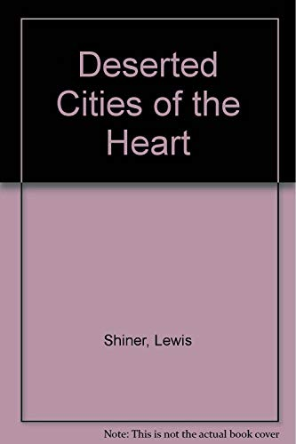 Deserted Cities of the Heart: Lewis Shiner