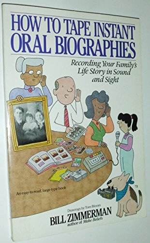 9780553370058: How to Tape Instant Oral Biographies: Recording Your Family's Life Story Using Sound and Sight