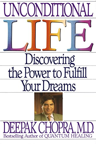 9780553370508: Unconditional Life: Discovering the Power to Fulfill Your Dreams
