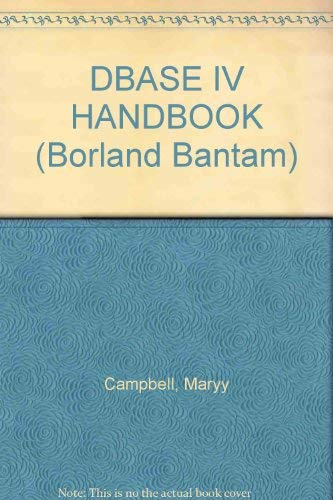 DBASE IV 1.5 HANDBOOK - THE OFFICIAL: Campbell, Mary (Author).