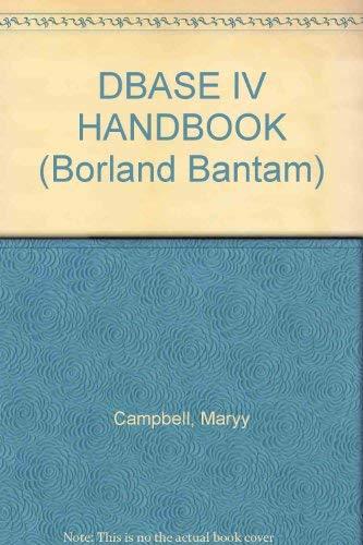 9780553370980: DBASE IV HANDBOOK (Borland Bantam)