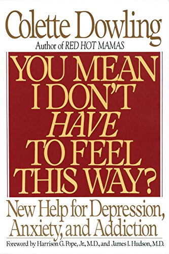 9780553371697: You Mean I Don't Have to Feel This Way?: New Help for Depression, Anxiety, and Addiction