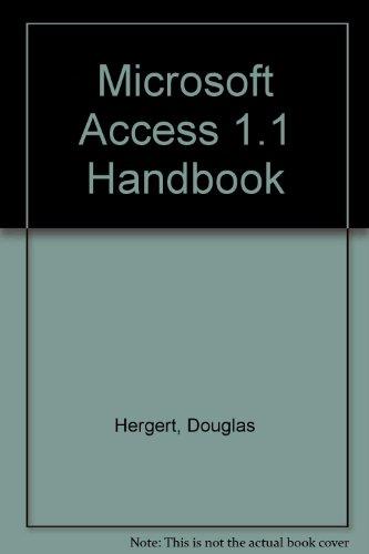 Microsoft Access 1.1 Handbook: Hergert, Douglas
