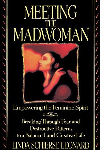 Meeting the Madwoman: Empowering the Feminine Spirit: Leonard, Linda Schierse