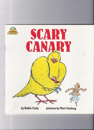 SCARY CANARY: BOOK ONE: Carly, Robin