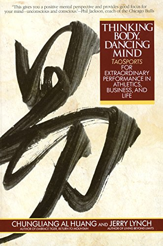 9780553373783: Thinking Body, Dancing Mind: Taosports for Extraordinary Performance in Athletics, Business, and Life