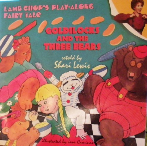 GOLDILOCKS AND THE THREE BEARS (Lamb Chops Play Along Fairy Tales): Lewis, Shari