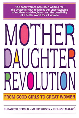 9780553374186: Mother Daughter Revolution: From Good Girls to Great Women