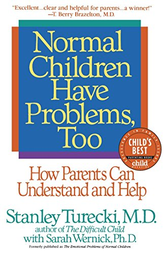 9780553374384: Normal Children Have Problems, Too : How Parents Can Understand and Help (A Child Magazine Best Parenting Book)