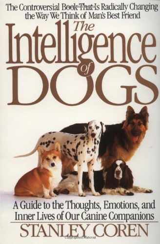 9780553374520: The Intelligence of Dogs: A Guide To The Thoughts, Emotions, And Inner Lives Of Our Canine Companions