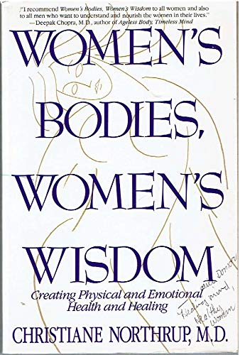9780553374667: Women's Bodies, Women's Wisdom: Creating Physical  And Emotional Health