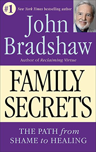 Family Secrets - The Path to Self-Acceptance and Reunion: John Bradshaw