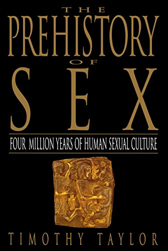 9780553375275: The Prehistory of Sex: Four Million Years of Human Sexual Culture