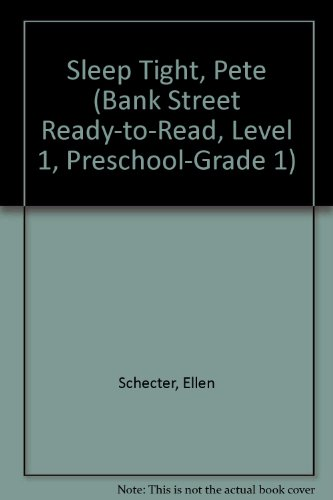 9780553375701: SLEEP TIGHT, PETE (Bank Street Ready-to-Read, Level 1, Preschool-Grade 1)
