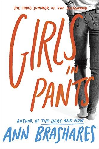 Girls in Pants: The Third Summer of: Brashares, Ann