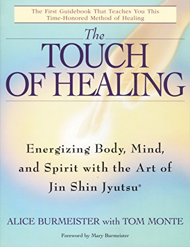 9780553377842: The Touch of Healing: Energizing the Body, Midn, and Spirit With Jin Shin Jyutsu