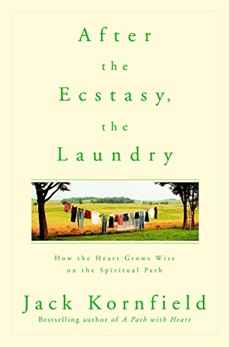 9780553378290: After the Ecstasy, the Laundry: How the Heart Grows Wise on the Spiritual Path