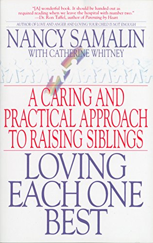 9780553378344: Loving Each One Best: A Caring and Practical Approach to Raising Siblings